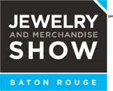 Baton Rouge Jewelry and Merchandise Show @ Raising Cane's River Center